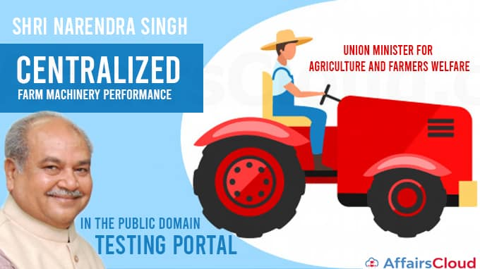 "Union-Minister-for-Agriculture-and-Farmers-Welfare-Shri-Narendra-Singh-Tomar-launches-""Centralized-Farm-Machinery-Performance-Testing-Portal""-in-the-Public-Domain"