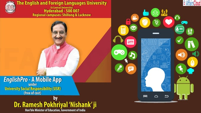 Union Minister for Education launched 'EnglishPro', a mobile app developed by EFLU