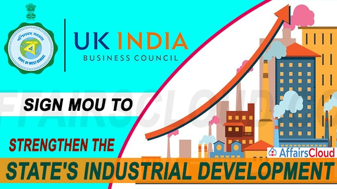West Bengal Government and UK India Business Council Sign MoU to Strengthen the State's Industrial Development