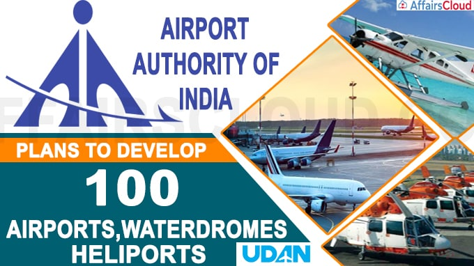 Airports Authority plans to develop 100 airports, waterdromes, heliports under UDAN by 2024