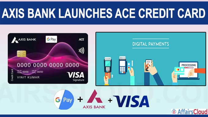 Axis bank launches ACE credit card in collaborated with google pay & visa