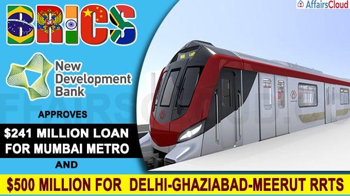 BRICS' NDB approves $241 million loan for Mumbai Metro & $500 million for Delhi-Ghaziabad-Meerut RRTS