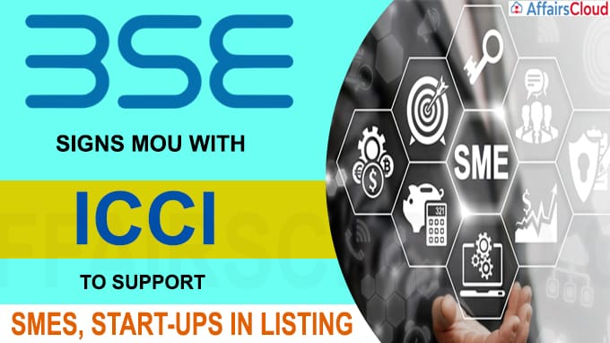 BSE signs MoU with ICCI to support SMEs start-ups in listing