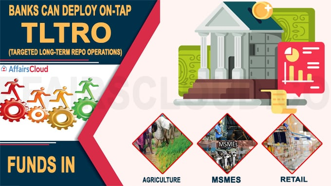 Banks can deploy on-tap TLTRO funds in agriculture, retail and MSMEs