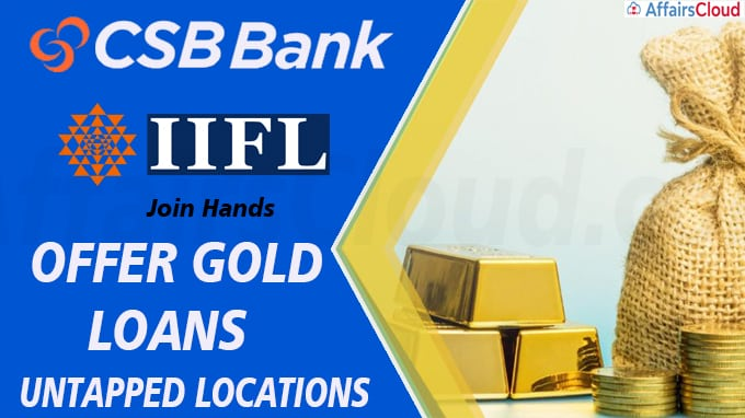CSB Bank, IIFL Finance join hands to offer gold loans