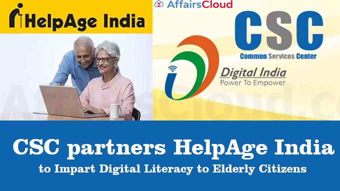 CSC-partners-HelpAge-India-to-impart-digital-literacy-to-elderly-citizens