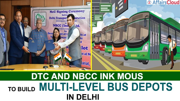 DTC and NBCC ink MOUs to build multi-level bus depots in Delhi