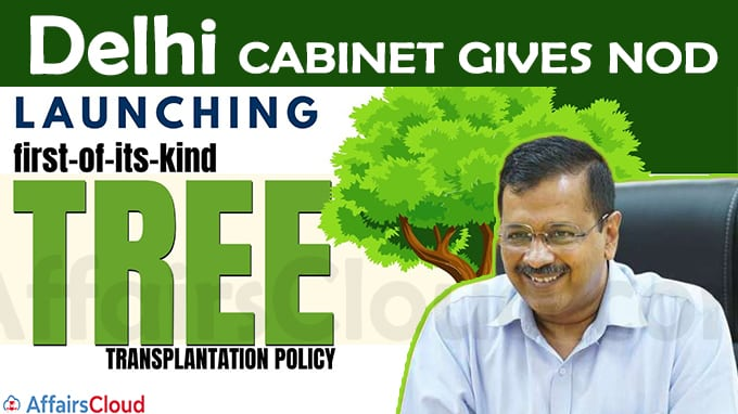 Delhi Cabinet gives nod for First-of-its-kind 'Tree Transplantation Policy'