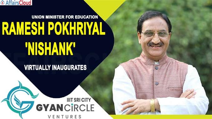 Education Minister Ramesh Pokhriyal 'Nishank' virtually inaugurates Gyan Circle Ventures