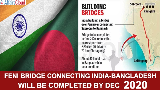 Feni Bridge Connecting India-Bangladesh Will Be Completed By Dec 2020