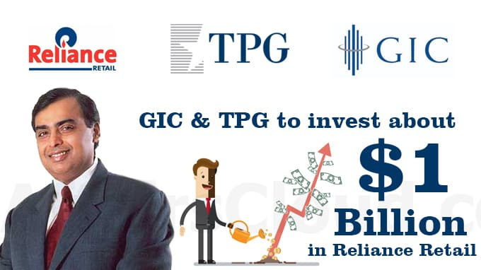 GIC,-TPG-to-invest-about-$1-billion-in-Reliance-Retail