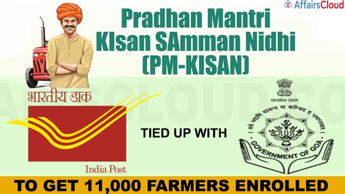 Goa government tied up with India Posts to get 11,000 farmers enrolled in the Pradhan Mantri Kisan Sanman Nidhi scheme