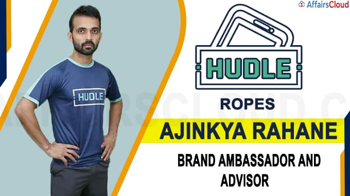 Hudle ropes in Ajinkya Rahane as brand ambassador and advisor