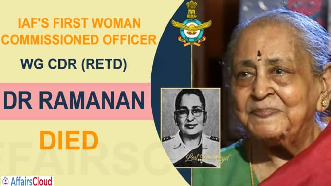 IAF's first woman commissioned officer Wg Cdr (Retd) Dr Ramanan