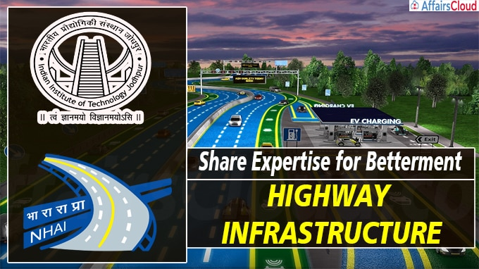 IIT, Jodhpur, NHAI sign pact to share expertise for betterment of highway infrastructure