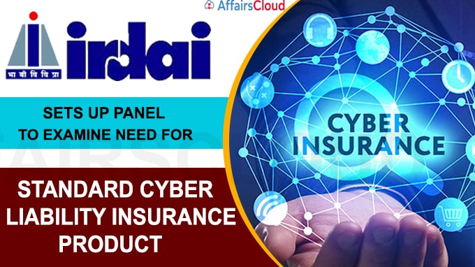IRDAI sets up panel to examine need for standard cyber liability insurance product