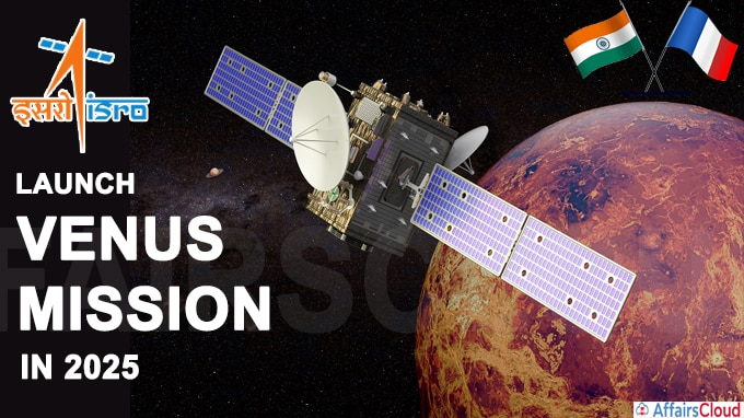 ISRO to launch its Venus mission in 2025, France to take part