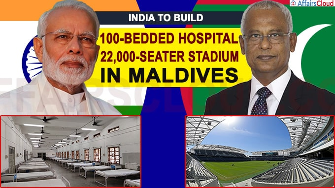 India to build 100-bedded hospital, 22,000-seater stadium in Maldives
