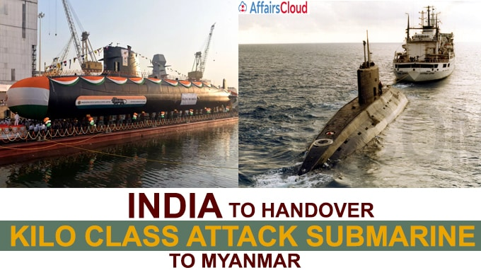 India to handover Kilo class attack submarine to Myanmar