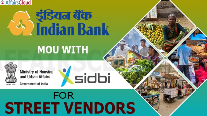 Indian Bank inks MoU with Ministry, SIDBI for street vendors