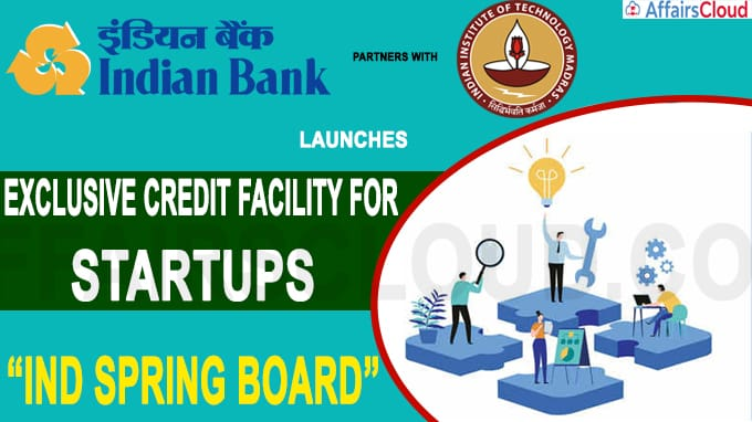 """Indian bank partners IIT-Madras launches an exclusive credit facility for startups""""IND spring board"""""""