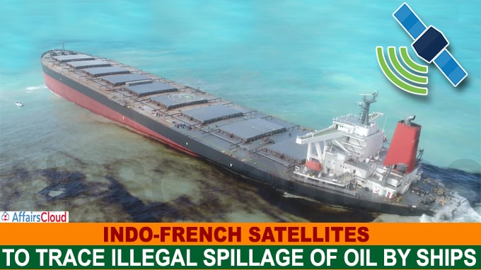Indo-French satellites to trace illegal spillage of oil by ships