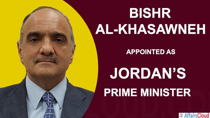 Jordan king appoints new PM Bishr al-Khasawneh