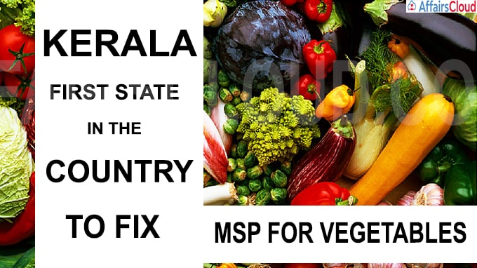 Kerala first state in the country to fix MSP for vegetables
