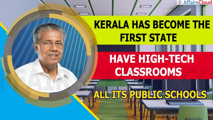 Kerala has become the first State to have high-tech classrooms in all its public schools