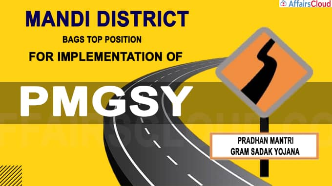 Mandi district bags top position for implementation of PMGSY
