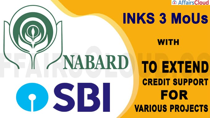 NABARD inks 3 MoUs with SBI to extend credit support for various projects