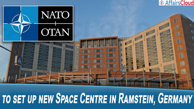 NATO to set up new Space Centre in Ramstein