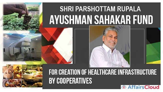 NCDC Ayushman Sahakar Fund for creation of healthcare infrastructure by cooperatives new