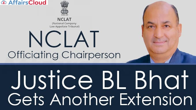 NCLAT-officiating-Chairperson-Justice-BL-Bhat-gets-another-extension