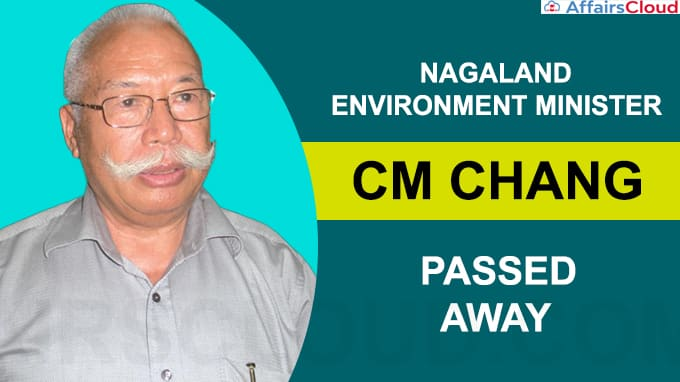 Nagaland Environment Minister CM Chang passes away at 78