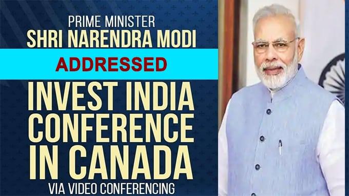 PM Modi addressed Invest India conference in Canada virtually