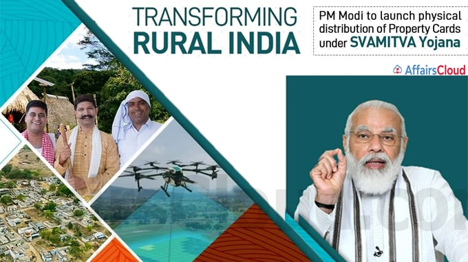 PM launches physical distribution of Property Cards under the SVAMITVA Scheme