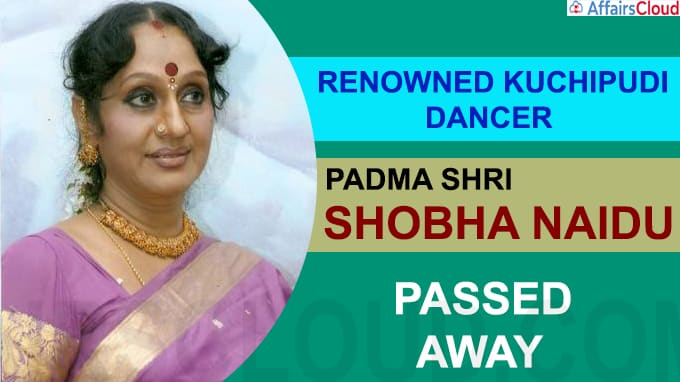 Renowned Kuchipudi dancer Padma Shri Shobha Naidu passes away
