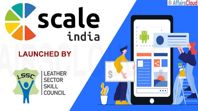 SCALE India Android App launched by Leather Sector Skill Council
