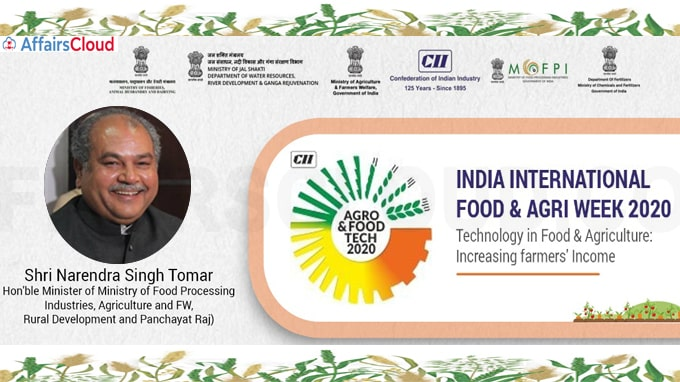 Shri Narendra Singh Tomar Inaugurates India - International Food & Agri Week from 16th to 22nd October 2020