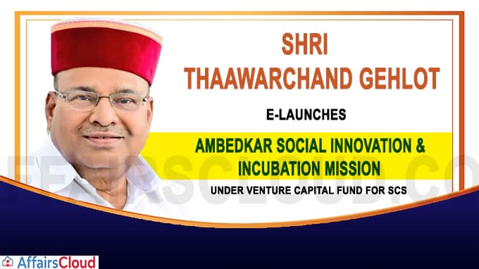 Shri Thaawarchand Gehlot e-launches Ambedkar Social Innovation & Incubation Mission