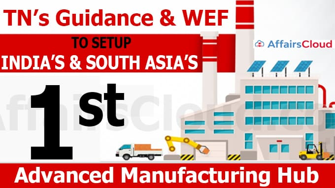 TN & WEF to set up India's 1st advanced manufacturing hub new
