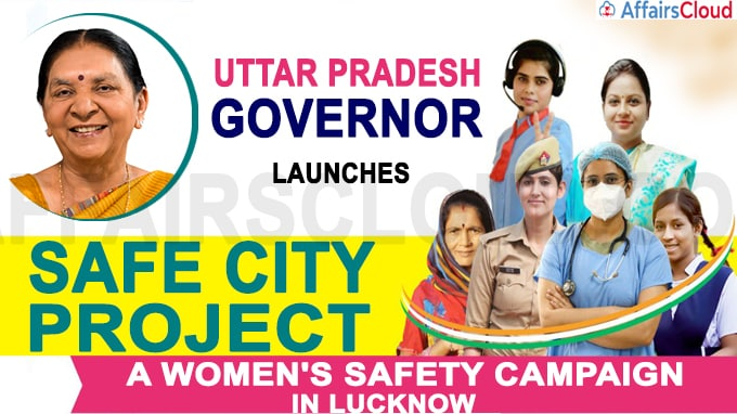 UP Governor launches Safe City Project