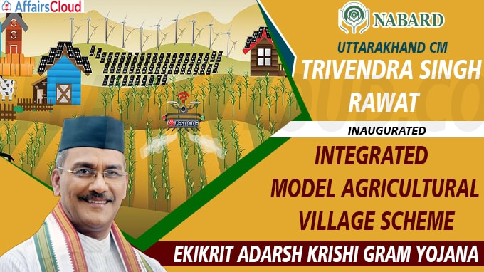 Uttarakhand CM inaugurated Integrated Model Agricultural Village scheme