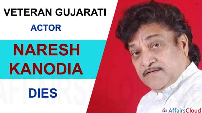 Veteran Gujarati actor Naresh Kanodia dies at 77