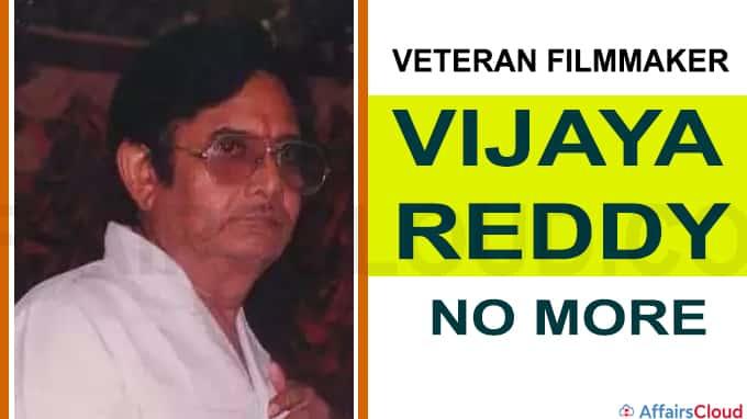 Veteran film_maker Vijaya Reddy no more
