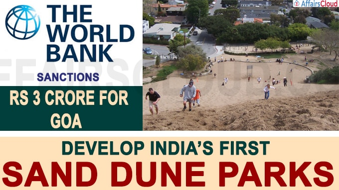 World Bank sanctions Rs 3 crore for Goa to develop India's first sand dune parks