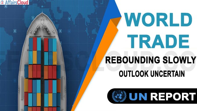 World trade rebounding slowly, outlook uncertain UN report