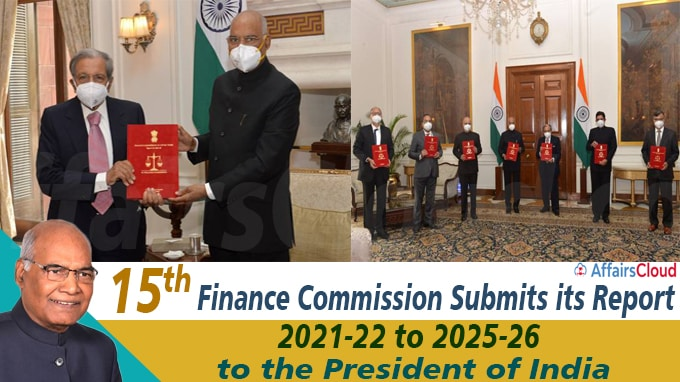 15th Finance Commission submits its Report for 2021-22 to 2025-26 to the President of India