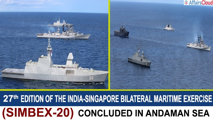 27th edition of the India-Singapore Bilateral Maritime Exercise (SIMBEX-20) concluded in Andaman Sea